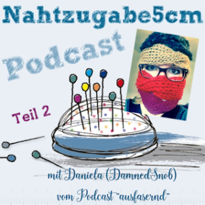 "Podcastepisode Nr. 21 Teil 2 mit Daniela (DamnedSnob) vom ""ausfasernd""-Podcast"